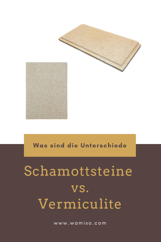 Schamottsteine vs. Vermiculite
