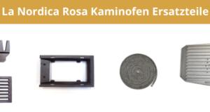 La Nordica Rosa Kaminofen Ersatzteile
